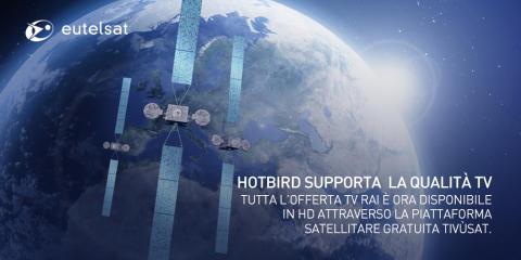 Rozwój HDTV na pozycji Eutelsat HOTBIRD nabiera tempa: wszystkie kanały Rai dostępne w jakości HD na platformie Tivùsat