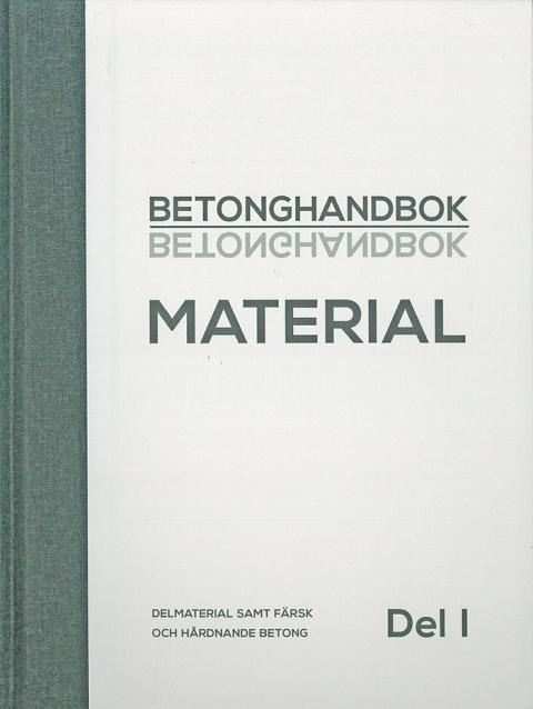 Betonghandbok Material. Del 1 – En riktig tungviktare