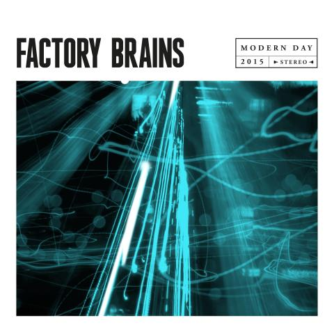 Factory Brains - Modern Day - Ute nu!