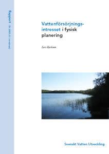 Rapport (reviderad): Vattenförsörjningsintresset i fysisk planering (ekonomi & organisation)