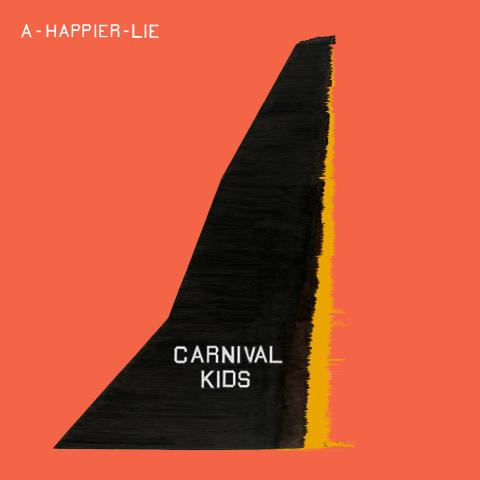 Carnival Kids / Artwork / A Happier Lie