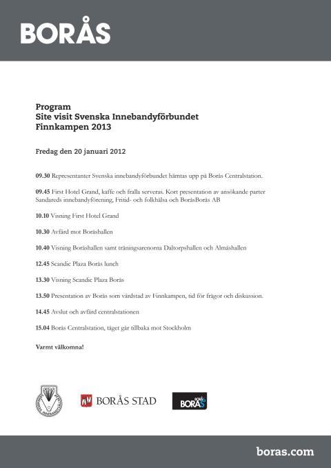 Program site visit Borås, Finnkampen 2013