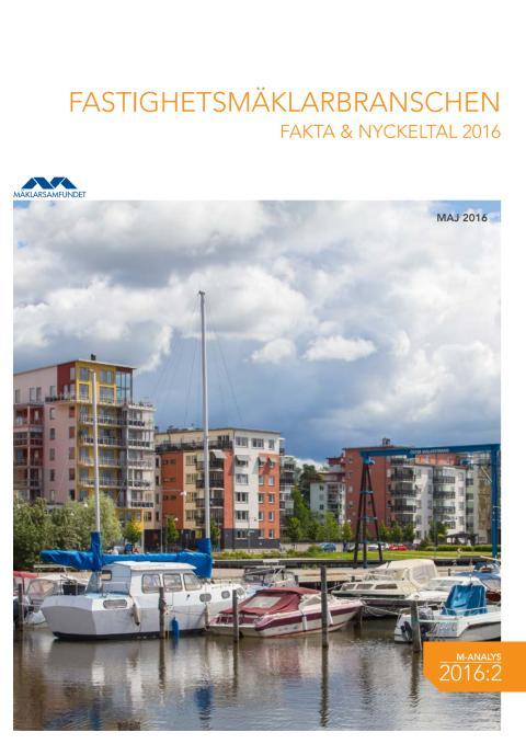 Fastighetsmäklarbranschen - Fakta och nyckeltal 2016