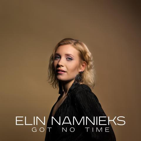 Got no Time ny singel med Elin Namnieks