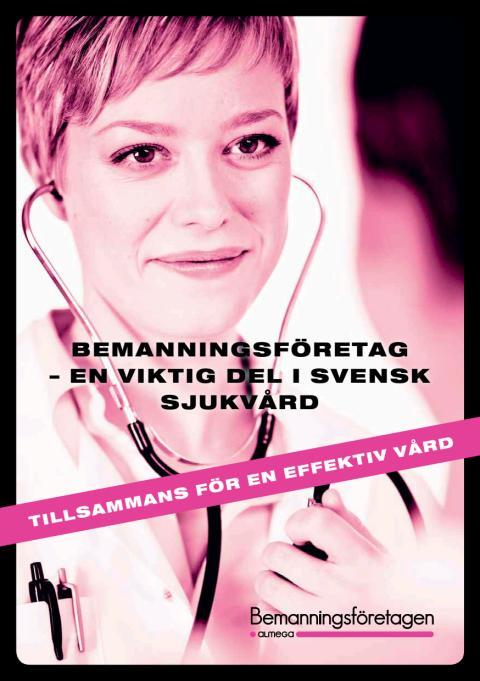 Tillsammans för en effektiv vård – bemanningsföretagen är en viktig del i svensk sjukvård - Vårdrapporten från Bemanningsföretagen