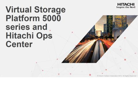 Hitachi Vantara Redefines Enterprise Storage With AI-Driven Data Center Operations Solutions: Hitachi Virtual Storage Platform 5000 Series and New Hitachi Ops Center Software
