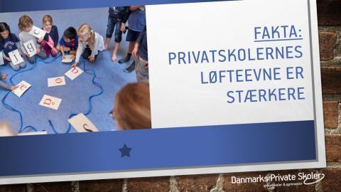 Fakta: Privatskolernes løfteevne er stærkere