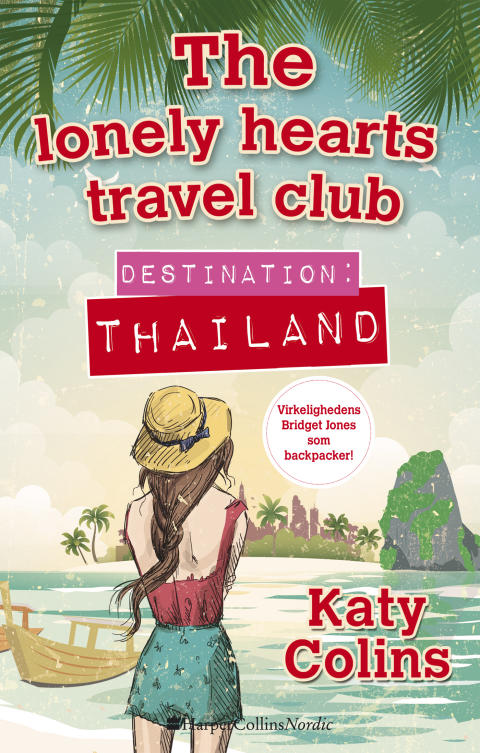 """""""Destination Thailand - The Lonely Hearts Travel Club"""" af Katy Colins"""