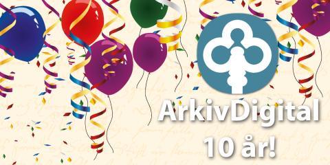 ArkivDigital fyller 10 år!