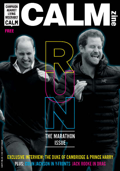 Embargo 18.04.17 - The COVER of CALMzine's Marathon Issue featuring The Duke of Cambridge and Prince Harry