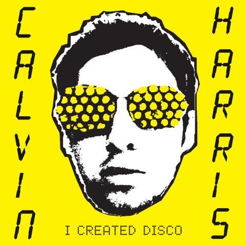 "Calvin Harris ""I Created Disco"" släpps idag"