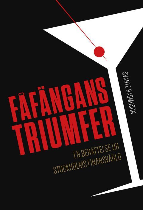 Ny bok: Fåfängans triumfer - berättelser ur Stockholms finansvärld