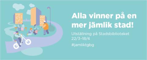 """""""Alla vinner på en mer jämlik stad"""" - ny utställning om jämlikhet i Göteborg"""