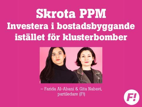 Skrota PPM - investera i bostadsbyggande istället för klusterbomber