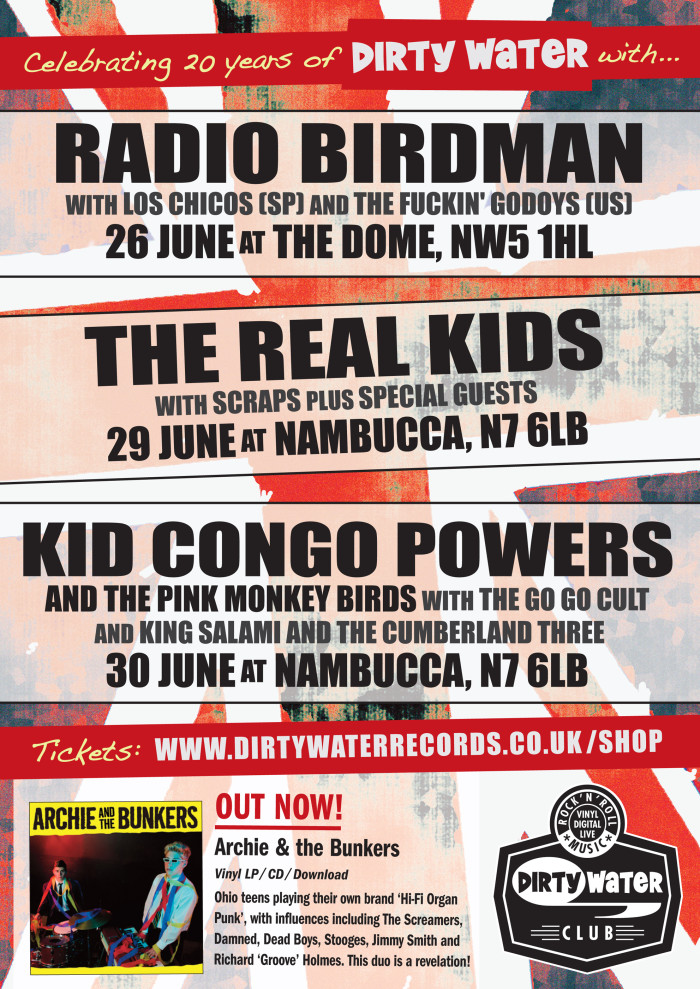 London's infamous Dirty Water Club celebrates 20 years: Radio Birdman, The Real Kids, Kid Congo Powers - live!