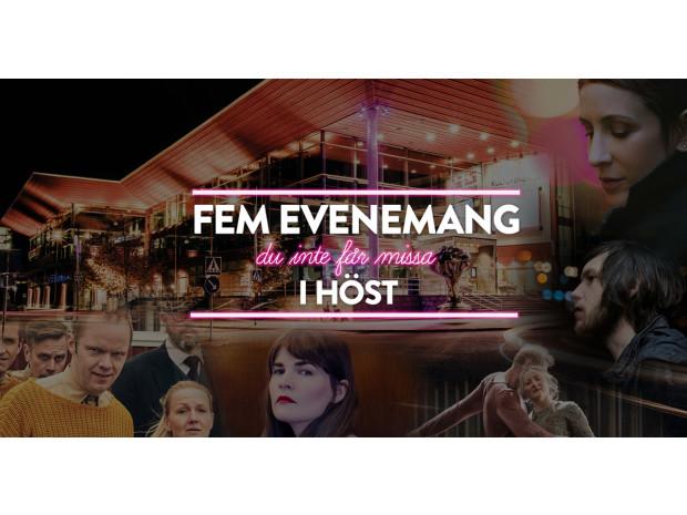 5 evenemang du inte vill missa under hösten 2018