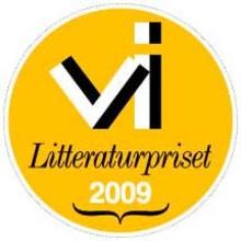 Tidningen Vi:s Litteraturpris 2009 tilldelas Karolina Ramqvist