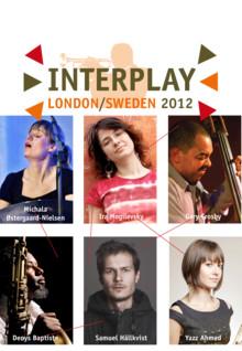 INTERPLAY LONDON/SWEDEN 2012 är igång!