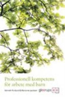 Professionell kompetens för arbete med barn - ny bok från Gleerups