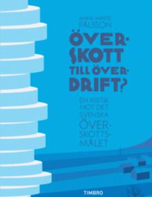 Timbro lanserar ny debattbok: Överskott till överdrift? En kritik mot det svenska överskottsmålet