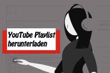 So lädt man YouTube-Playlist kostenlos auf MP3/MP4 herunter