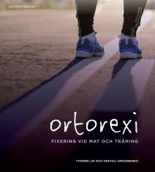 Första svenska boken om ortorexi – ohälsosam fixering vid mat och träning