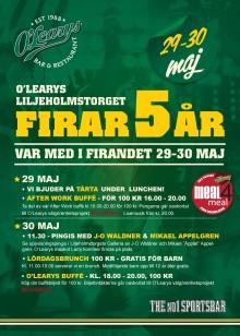 5-års kalas på O'Learys Liljeholmen den 29-30 maj