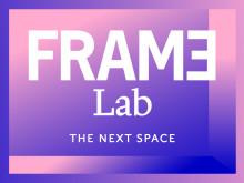 Frame Lab: Die Zukunft der Räume entdecken