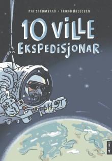 """Pia Strømstad og Trond Bredesen tek deg med på """"10 ville ekspedisjonar"""""""