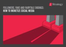 Followers, Fans & Fairytale Endings - How to Monetize Social Media