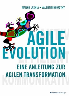 AGILE EVOLUTION – Eine Anleitung zur agilen Transformation