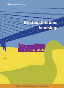 Rapport: Bostadsbristens landskap - kalla fakta om folk och hus i Skåne 2012