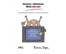 Demenz und Alzheimer sind vermeidbar: Aktuelles Sachbuch von Roman Degen deckt neue Erkenntnisse über Demenz auf