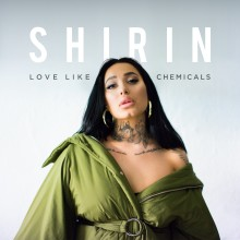"""Shirin släpper nya singeln """"Love Like Chemicals"""" och medverkar i Nyhetsmorgon Söndag!"""