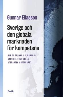 Ny bok: Sverige och den globala marknaden för kompetens av Gunnar Eliasson