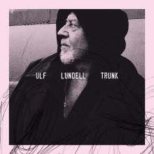 """ULF LUNDELL FIRAR NYA ALBUMET """"TRUNK"""" MED EN EXKLUSIV SPELNING."""