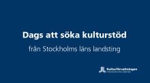 Kulturorganisationer i Stockholms län: Hög tid att söka landstingets Projektstöd