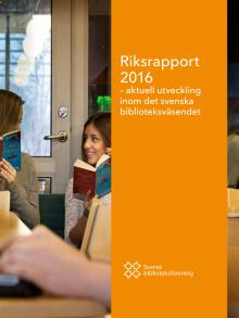 Riksrapport 2016 - aktuell utveckling inom det svenska biblioteksväsendet