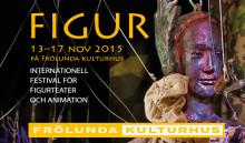 FIGUR - INTERNATIONELL FESTIVAL FÖR FIGURTEATER OCH ANIMATION, 13–17 nov 2015