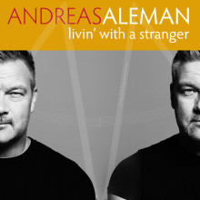 Andreas Aleman releasing his new funk singel - LIVIN´ WITH STRANGER
