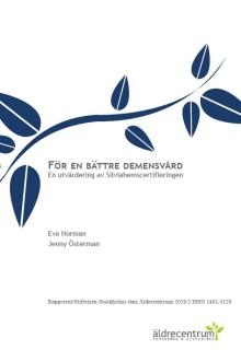 Ny rapport: För en bättre demensvård - en utvärdering av Silviahemscertifieringen