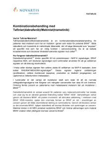 Fakta om kombinationsbehandlingen Tafinlar/Mekinist mot metastaserat BRAF-positivt melanom