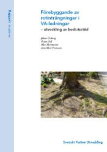 Rapport: Förebyggande av rotinträngningar i VA-ledningar – utveckling av beslutsstöd (ledningsnät)