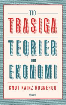 Boksläpp - Tio trasiga teorier om ekonomi av Knut Kainz Rognerud