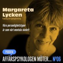 Psykolog & typologidrottningen Margareta Lycken gästar podden