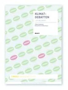 Ny rapport från Timbro Medieinstitut: Klimatdebatten - ett miljöhot?