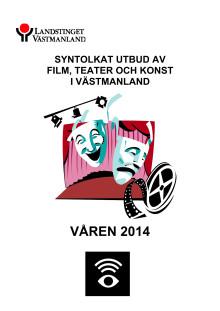 Syntolkat utbud av film, teater och konst i Västmanland