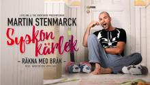 """Martin Stenmarck tillbaka i Stockholm i vår med succéföreställningen """"Syskonkärlek - räkna med bråk""""!"""