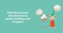 Rättviks kommun vill använda Polyglutt för att stärka barns språkutveckling i förskolorna