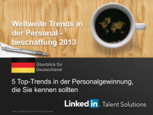LinkedIn Global Recruiting Trends 2013: Deutschland